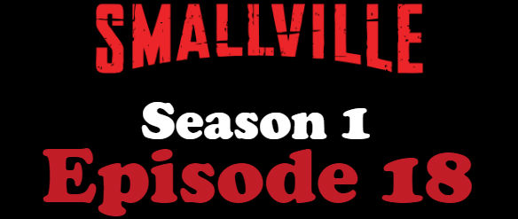 Smallville Season 1 Episode 18 TV Series