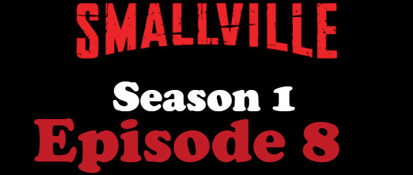 Smallville Season 1 Episode 8 TV Series