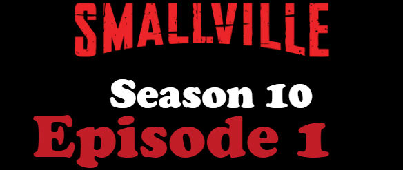 Smallville Season 10 Episode 1 TV Series