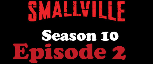 Smallville Season 10 Episode 2 TV Series