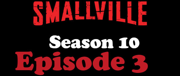 Smallville Season 10 Episode 3 TV Series