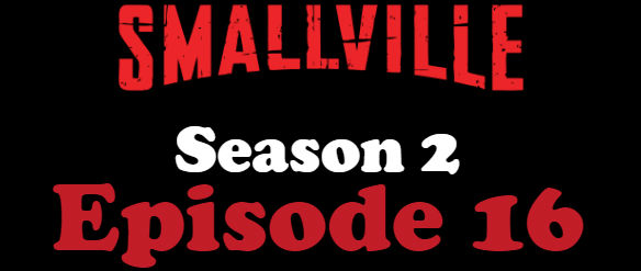 Smallville Season 2 Episode 16 TV Series