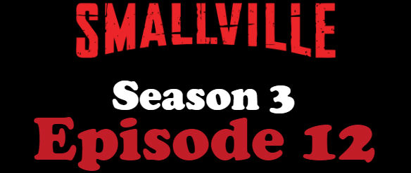 Smallville Season 3 Episode 12 TV Series