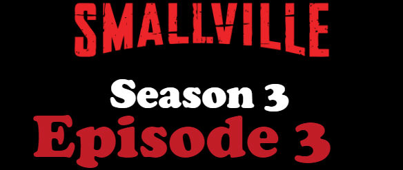 Smallville Season 3 Episode 3 TV Series