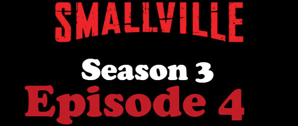 Smallville Season 3 Episode 4 TV Series