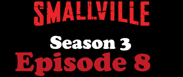 Smallville Season 3 Episode 8 TV Series