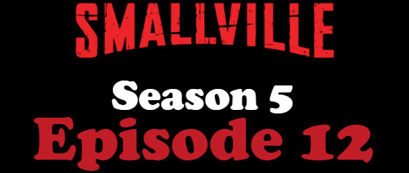 Smallville Season 5 Episode 12 TV Series