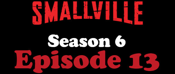 Smallville Season 6 Episode 13 TV Series