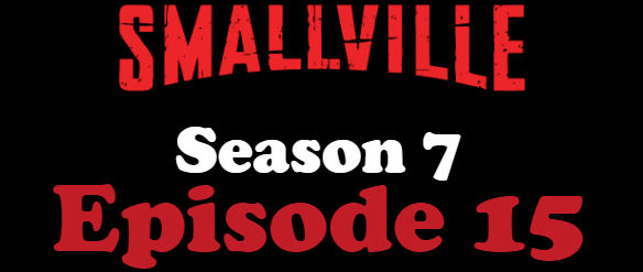Smallville Season 7 Episode 15 TV Series