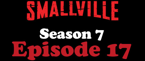 Smallville Season 7 Episode 17 TV Series