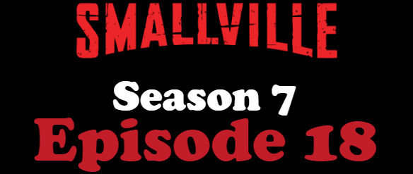 Smallville Season 7 Episode 18 TV Series