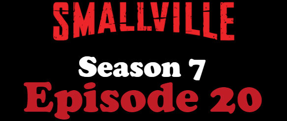 Smallville Season 7 Episode 20 TV Series