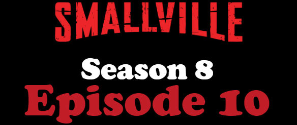 Smallville Season 8 Episode 10 TV Series