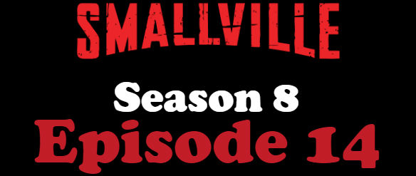 Smallville Season 8 Episode 14 TV Series