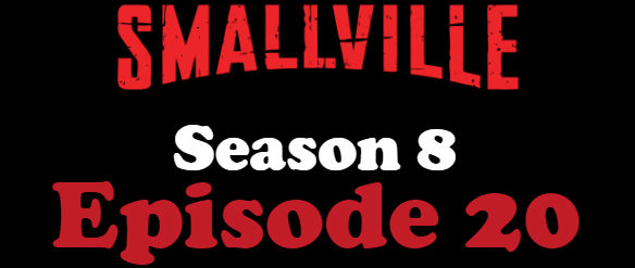 Smallville Season 8 Episode 20 TV Series