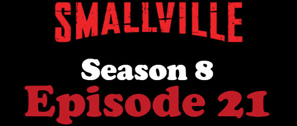 Smallville Season 8 Episode 21 TV Series