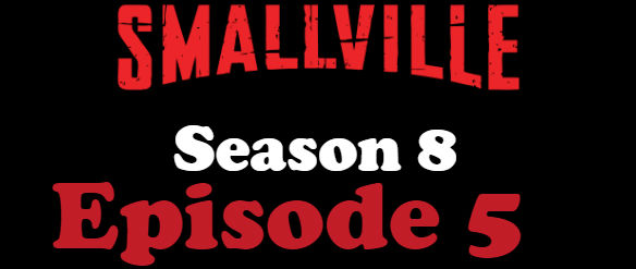 Smallville Season 8 Episode 5 TV Series