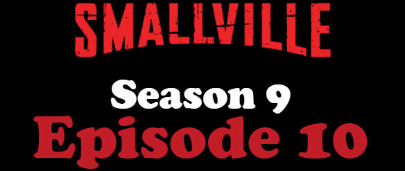 Smallville Season 9 Episode 10 TV Series