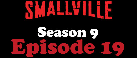 Smallville Season 9 Episode 19 TV Series