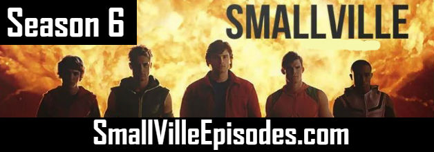 Smallville Season 6 Episodes Watch Online TV Series